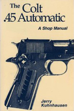 Colt 1911 Shop Manual Volume 1